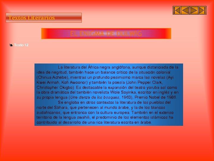 Textos Literarios EL ENIGMA DE DULWIG Texto 12 La literatura del África negra anglófona,