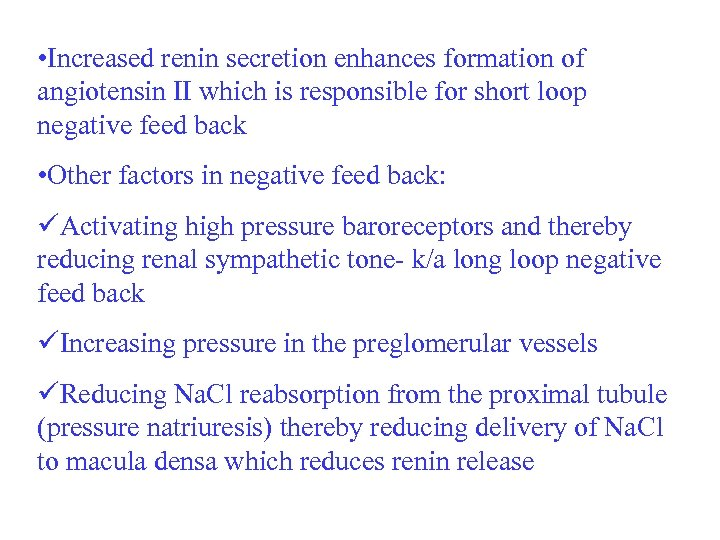 • Increased renin secretion enhances formation of angiotensin II which is responsible for
