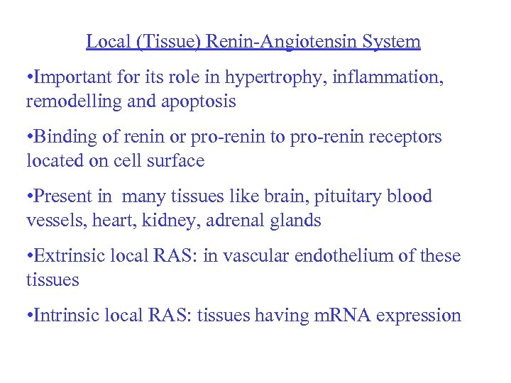 Local (Tissue) Renin-Angiotensin System • Important for its role in hypertrophy, inflammation, remodelling and