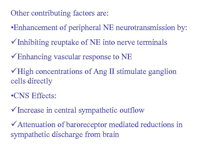 Other contributing factors are: • Enhancement of peripheral NE neurotransmission by: üInhibiting reuptake of