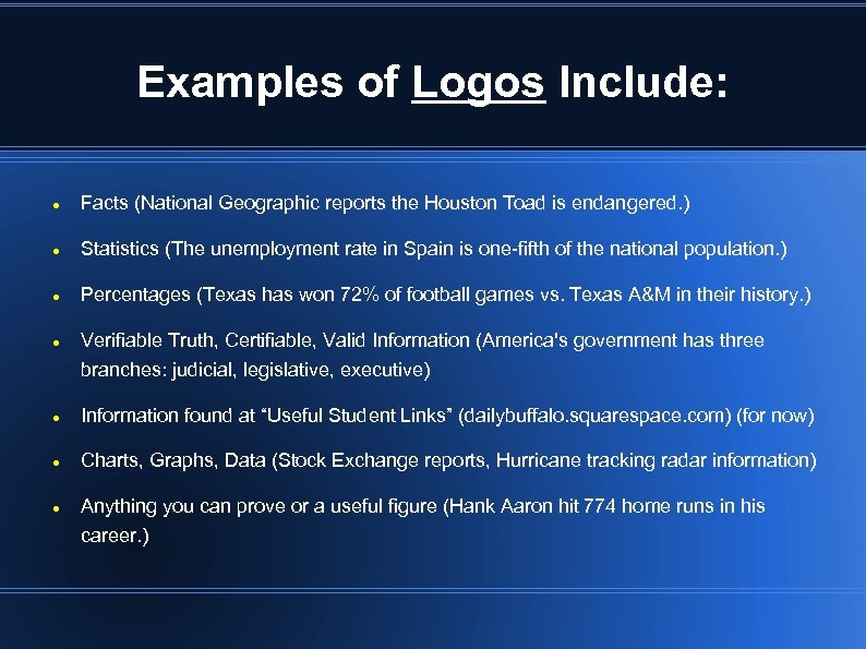 Examples of Logos Include: Facts (National Geographic reports the Houston Toad is endangered. )