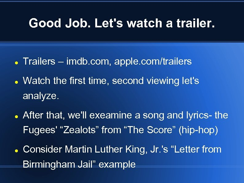 Good Job. Let's watch a trailer. Trailers – imdb. com, apple. com/trailers Watch the