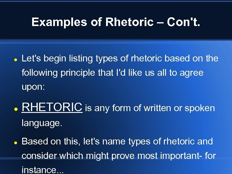 Examples of Rhetoric – Con't. Let's begin listing types of rhetoric based on the