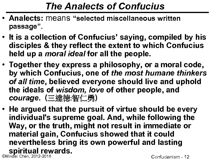 "The Analects of Confucius • Analects: means ""selected miscellaneous written passage"". • It is"