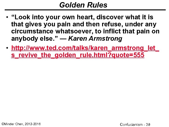 "Golden Rules • ""Look into your own heart, discover what it is that gives"