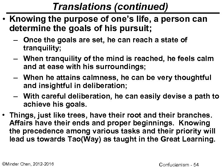 Translations (continued) • Knowing the purpose of one's life, a person can determine the