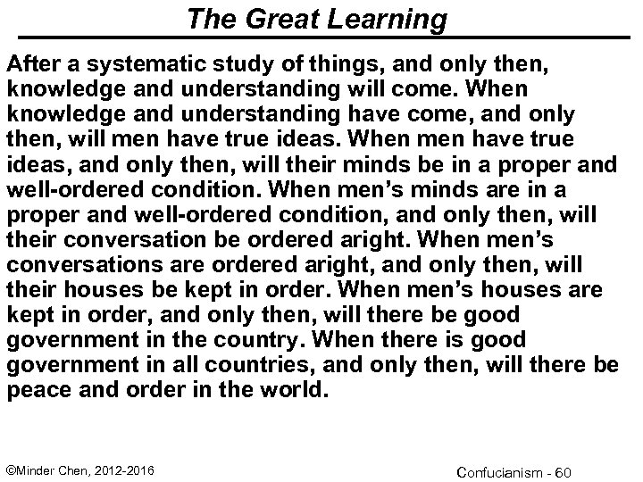 The Great Learning After a systematic study of things, and only then, knowledge and