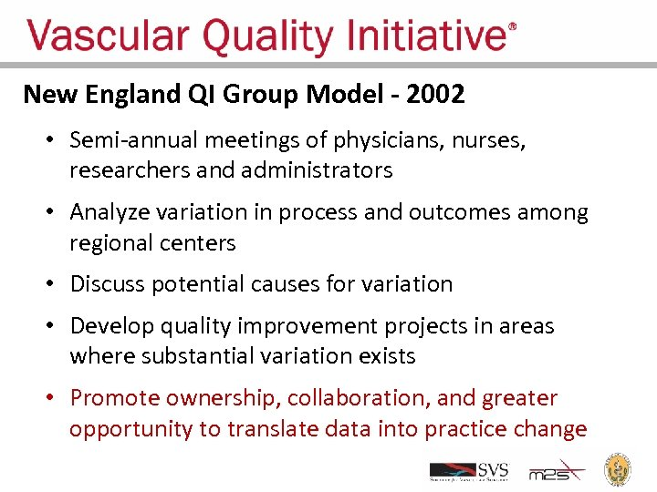 New England QI Group Model - 2002 • Semi-annual meetings of physicians, nurses, researchers