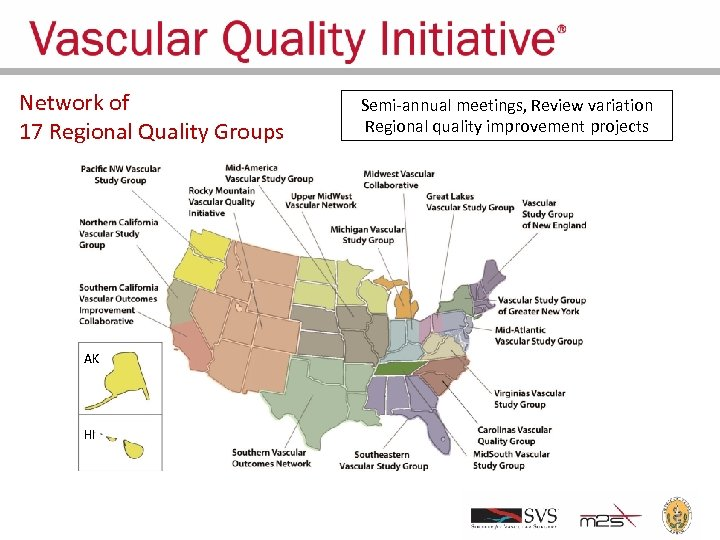 Network of 17 Regional Quality Groups AK HI Semi-annual meetings, Review variation Regional quality
