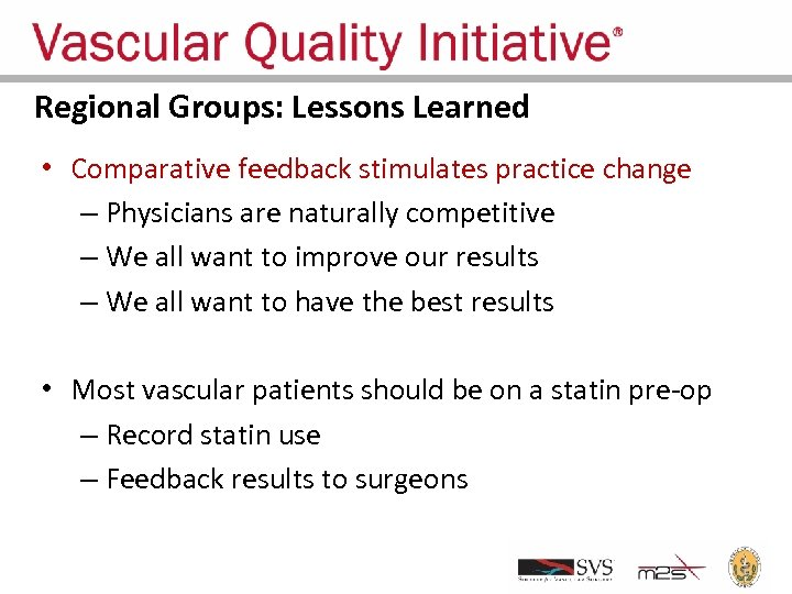 Regional Groups: Lessons Learned • Comparative feedback stimulates practice change – Physicians are naturally