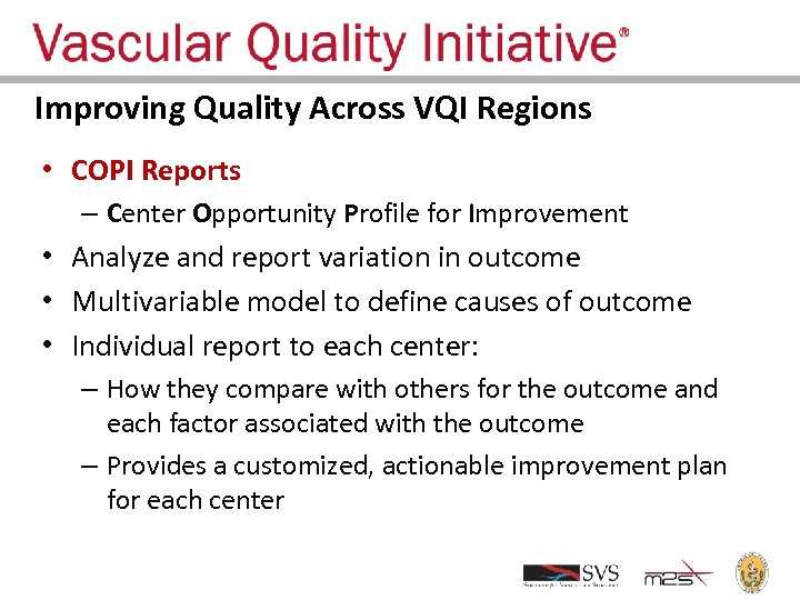 Improving Quality Across VQI Regions • COPI Reports – Center Opportunity Profile for Improvement