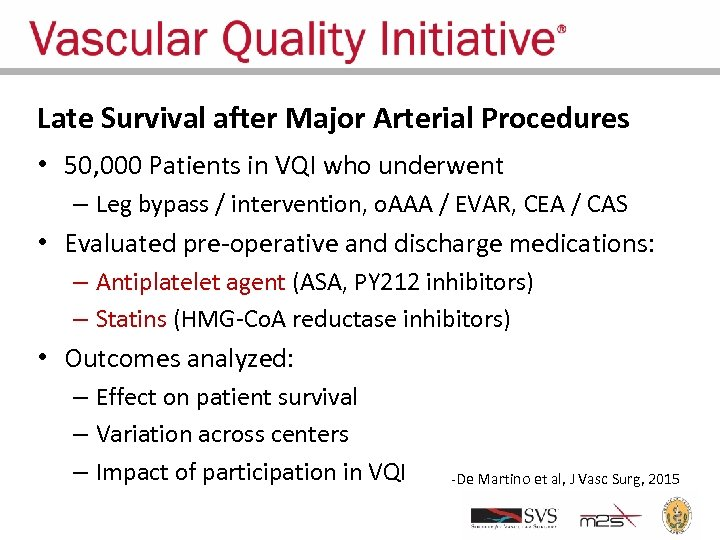 Late Survival after Major Arterial Procedures • 50, 000 Patients in VQI who underwent