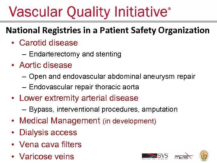National Registries in a Patient Safety Organization • Carotid disease – Endarterectomy and stenting
