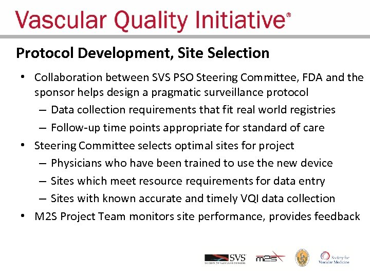 Protocol Development, Site Selection • Collaboration between SVS PSO Steering Committee, FDA and the