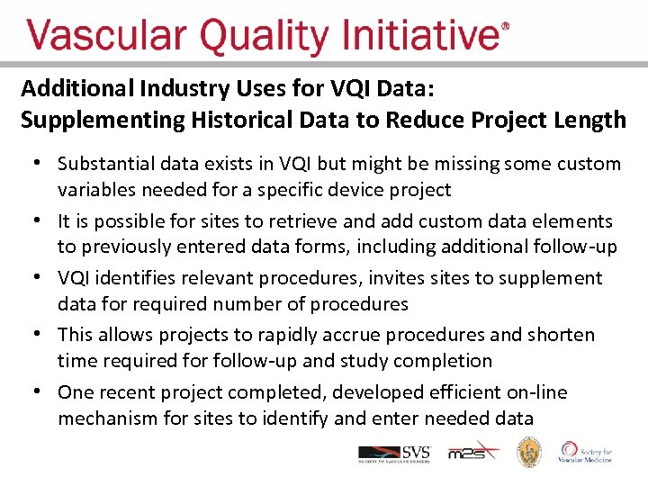 Additional Industry Uses for VQI Data: Supplementing Historical Data to Reduce Project Length •