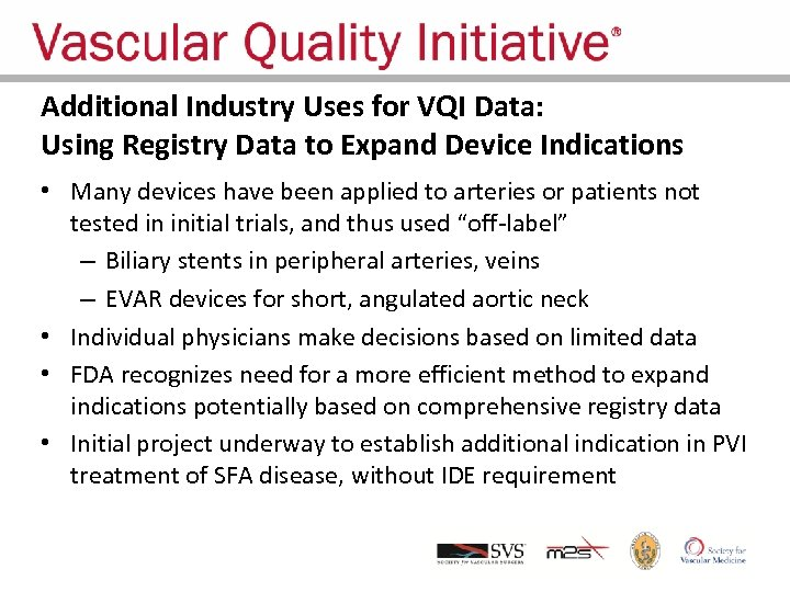 Additional Industry Uses for VQI Data: Using Registry Data to Expand Device Indications •