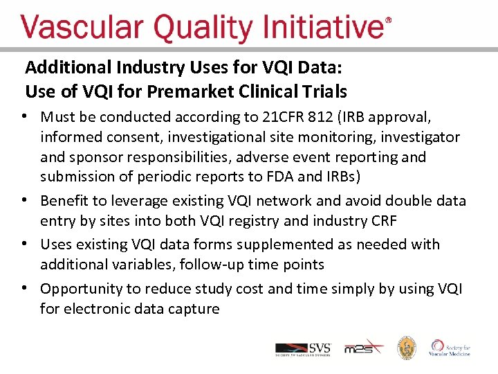 Additional Industry Uses for VQI Data: Use of VQI for Premarket Clinical Trials •