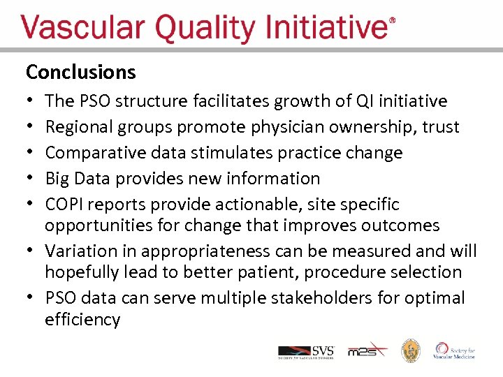 Conclusions The PSO structure facilitates growth of QI initiative Regional groups promote physician ownership,