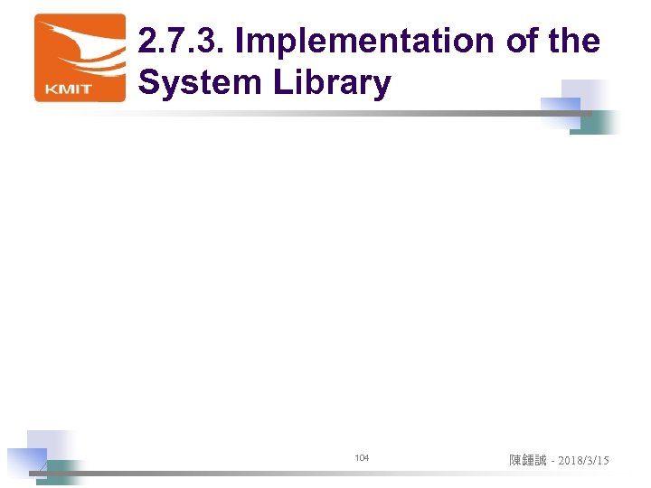 2. 7. 3. Implementation of the System Library 104 陳鍾誠 - 2018/3/15