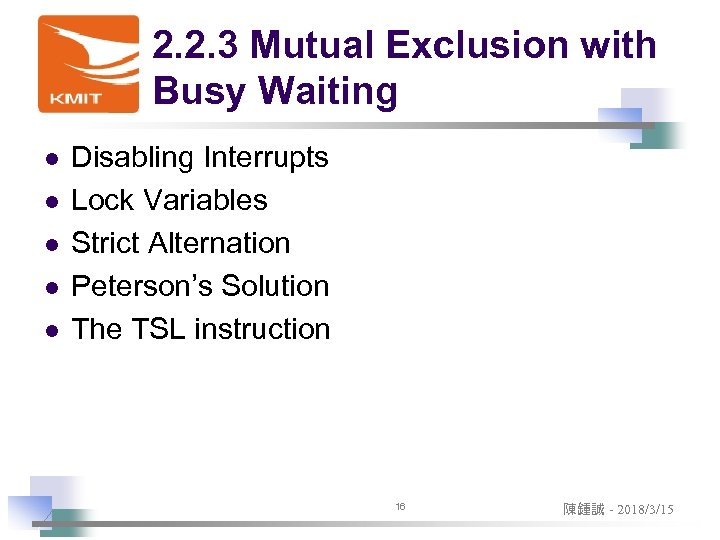 2. 2. 3 Mutual Exclusion with Busy Waiting l l l Disabling Interrupts Lock