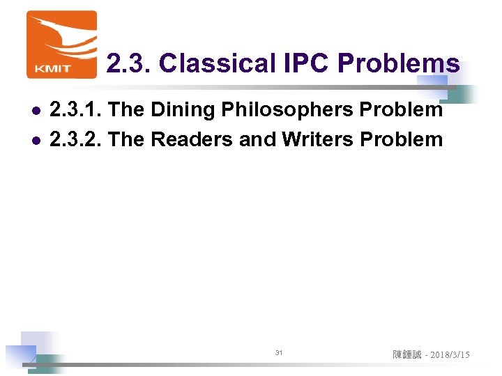 2. 3. Classical IPC Problems l l 2. 3. 1. The Dining Philosophers Problem