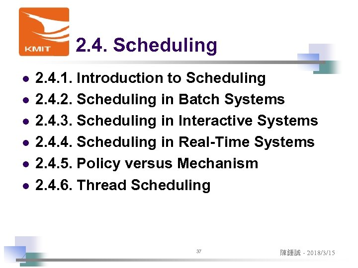 2. 4. Scheduling l l l 2. 4. 1. Introduction to Scheduling 2. 4.