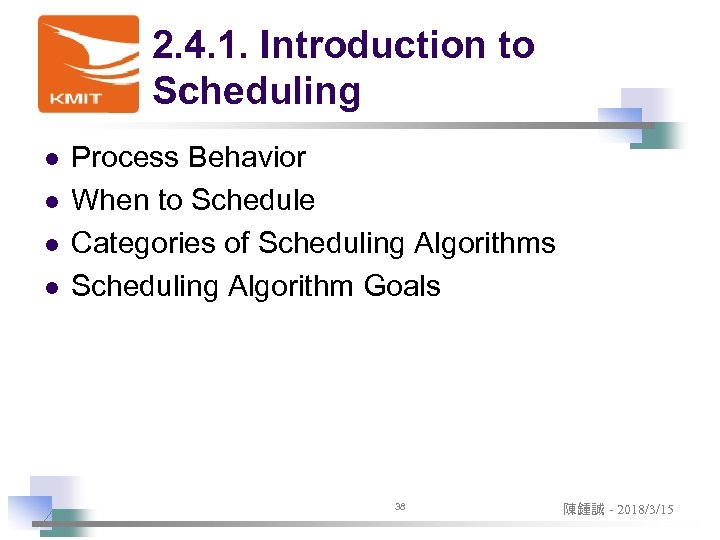 2. 4. 1. Introduction to Scheduling l l Process Behavior When to Schedule Categories