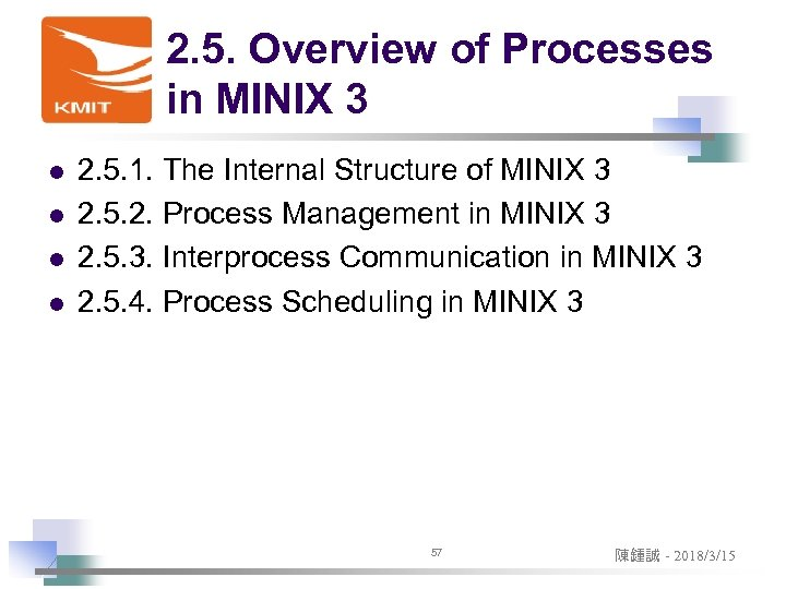 2. 5. Overview of Processes in MINIX 3 l l 2. 5. 1. The