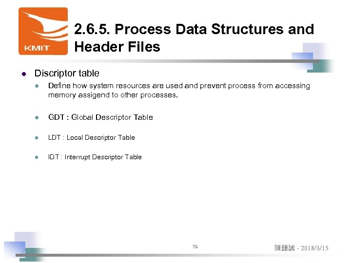 2. 6. 5. Process Data Structures and Header Files l Discriptor table l Define