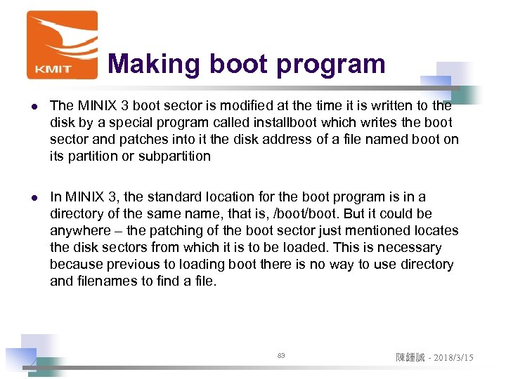 Making boot program l The MINIX 3 boot sector is modified at the time