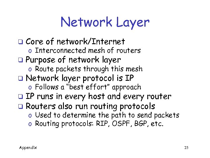 Network Layer q Core of network/Internet q Purpose of network layer q Network layer