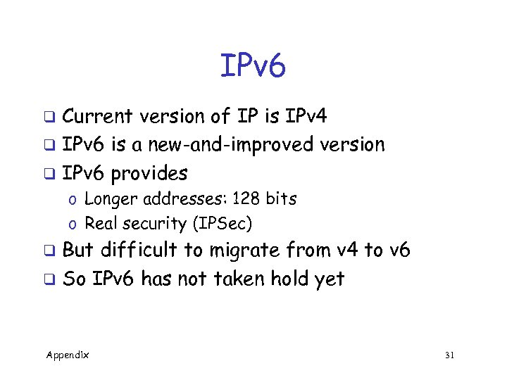 IPv 6 Current version of IP is IPv 4 q IPv 6 is a