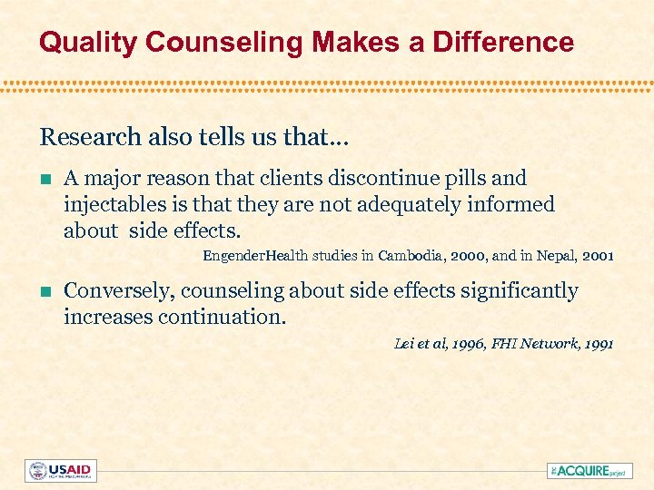 Quality Counseling Makes a Difference Research also tells us that. . . n A