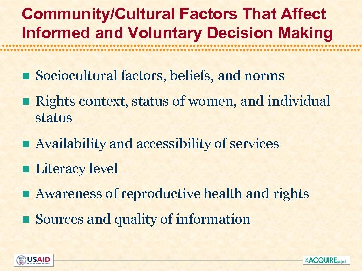 Community/Cultural Factors That Affect Informed and Voluntary Decision Making n Sociocultural factors, beliefs, and