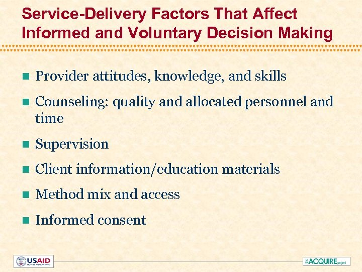 Service-Delivery Factors That Affect Informed and Voluntary Decision Making n Provider attitudes, knowledge, and