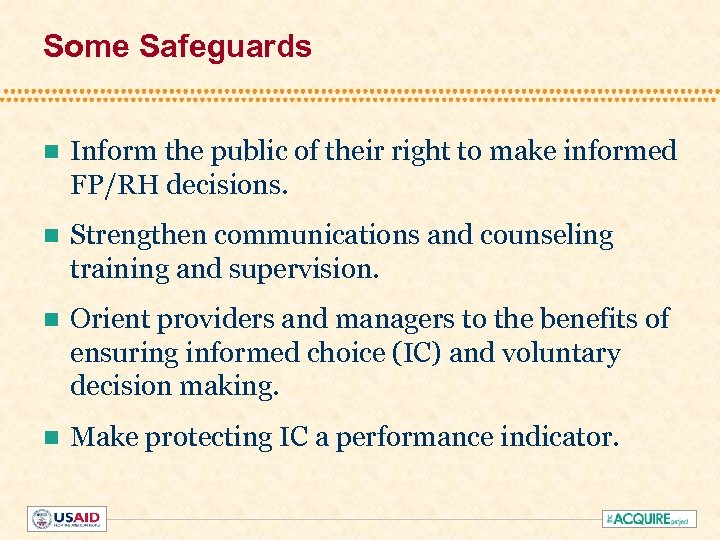 Some Safeguards n Inform the public of their right to make informed FP/RH decisions.