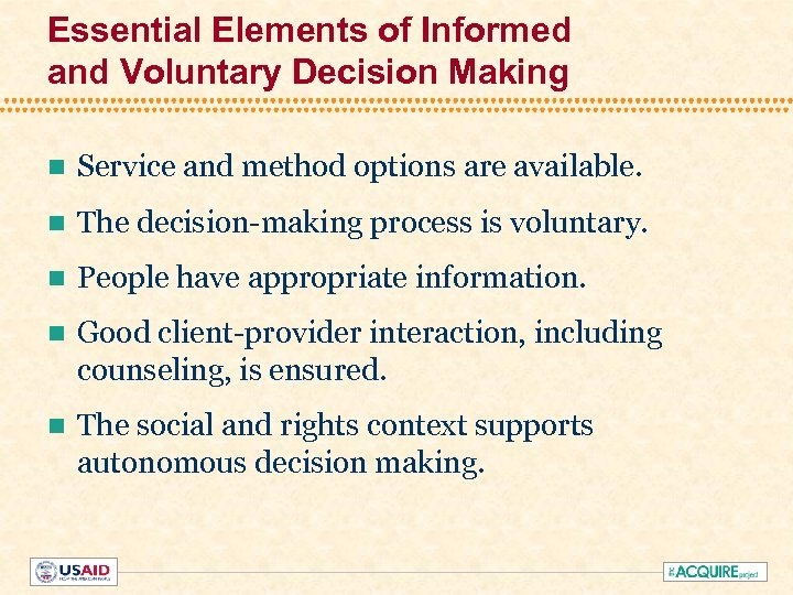 Essential Elements of Informed and Voluntary Decision Making n Service and method options are