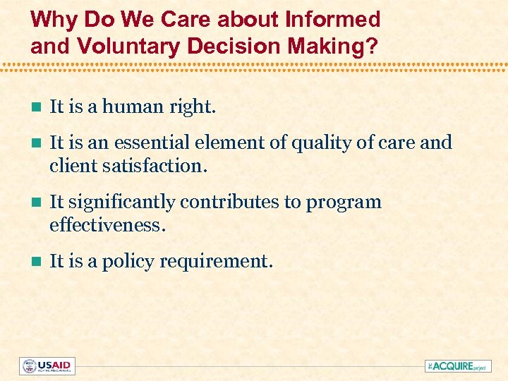 Why Do We Care about Informed and Voluntary Decision Making? n It is a