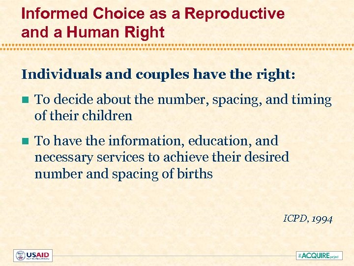 Informed Choice as a Reproductive and a Human Right Individuals and couples have the