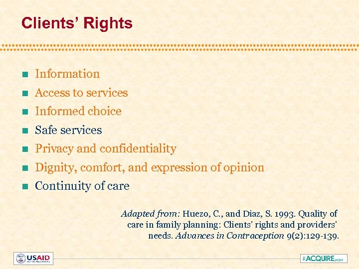 Clients' Rights n Information n Access to services n Informed choice n Safe services