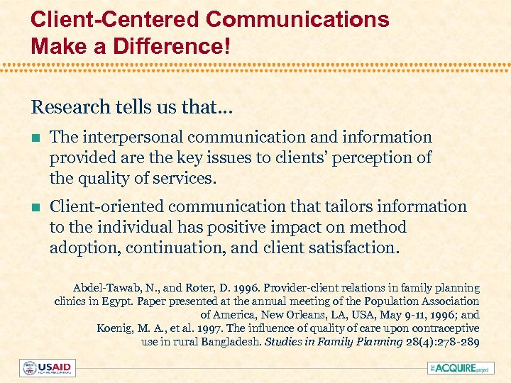 Client-Centered Communications Make a Difference! Research tells us that. . . n The interpersonal