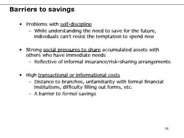 Barriers to savings • Problems with self-discipline – While understanding the need to save