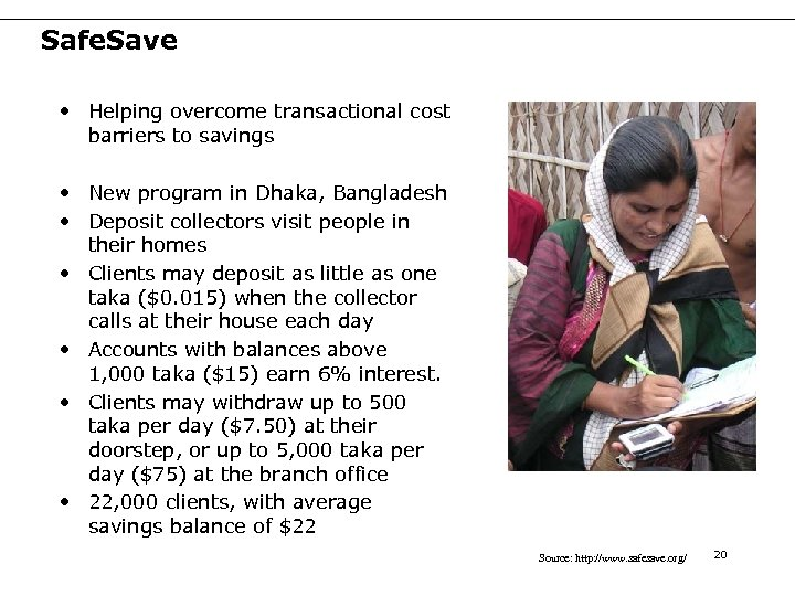 Safe. Save • Helping overcome transactional cost barriers to savings • New program in