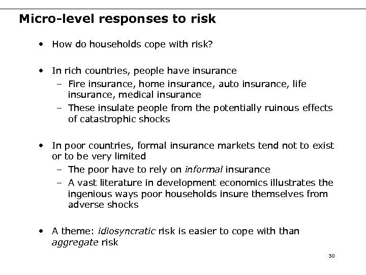 Micro-level responses to risk • How do households cope with risk? • In rich