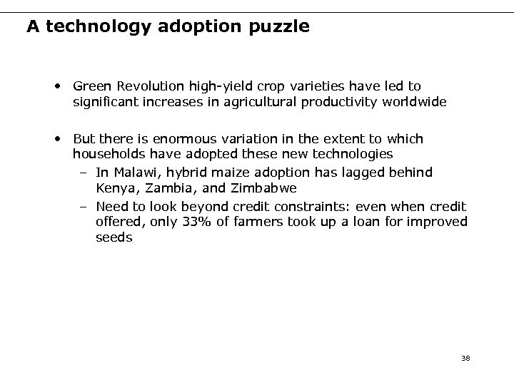 A technology adoption puzzle • Green Revolution high-yield crop varieties have led to significant