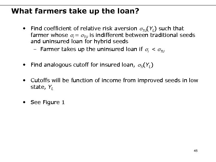 What farmers take up the loan? • Find coefficient of relative risk aversion s.