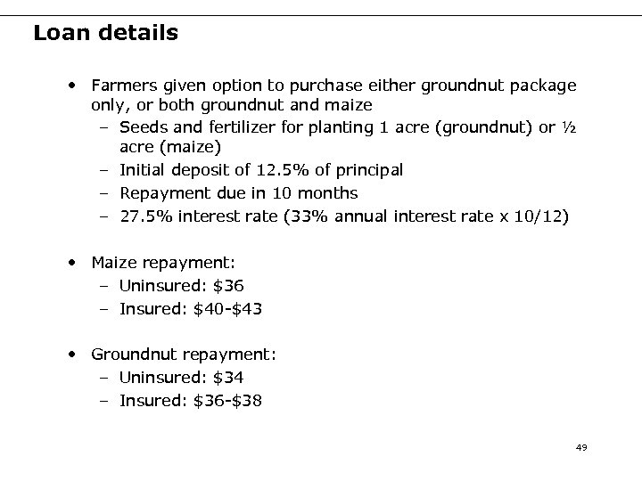 Loan details • Farmers given option to purchase either groundnut package only, or both