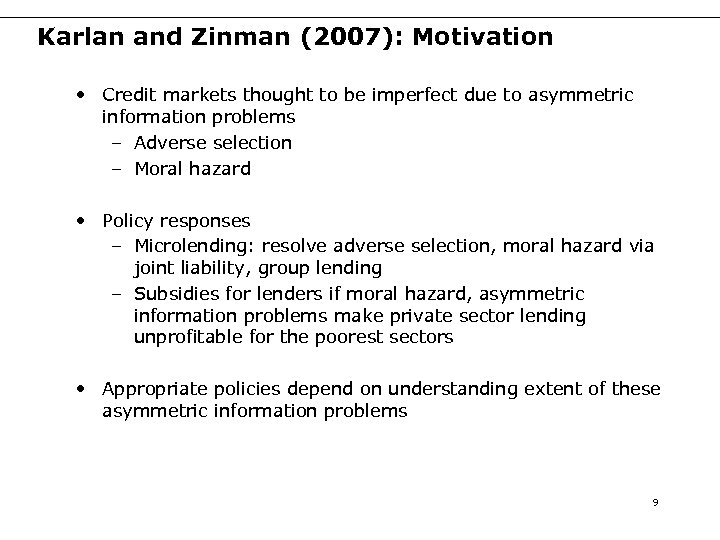 Karlan and Zinman (2007): Motivation • Credit markets thought to be imperfect due to