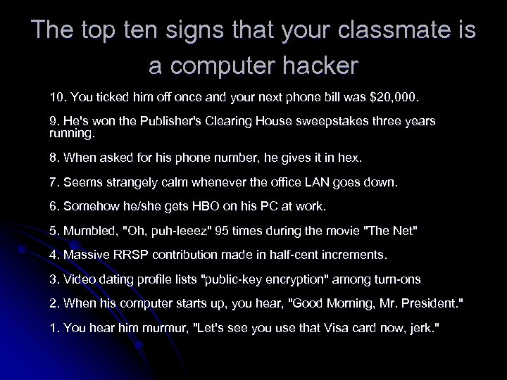 The top ten signs that your classmate is a computer hacker 10. You ticked
