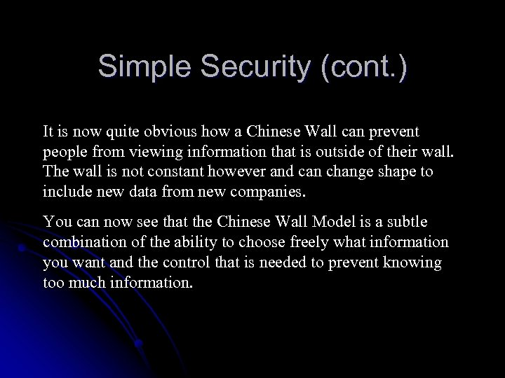 Simple Security (cont. ) It is now quite obvious how a Chinese Wall can